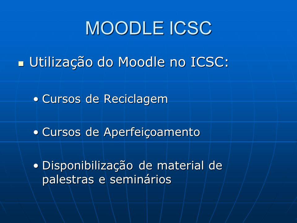 MOODLE ICSC Utilização do Moodle no ICSC: Cursos de Reciclagem