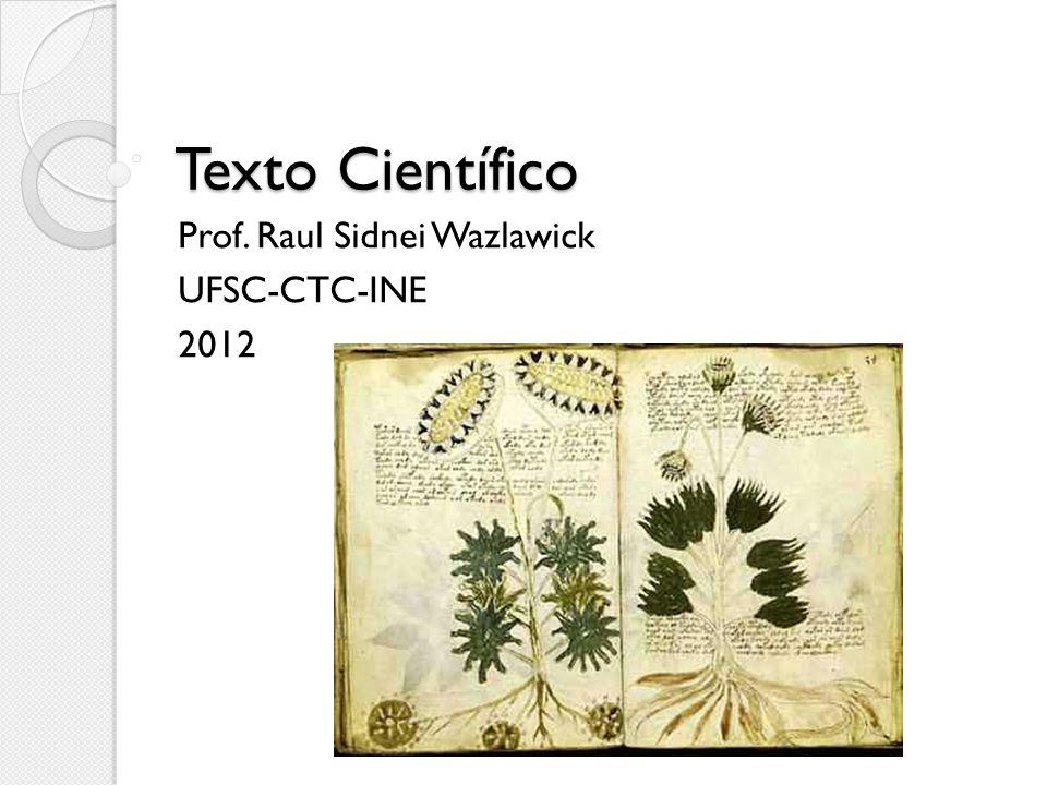Prof. Raul Sidnei Wazlawick UFSC-CTC-INE 2012