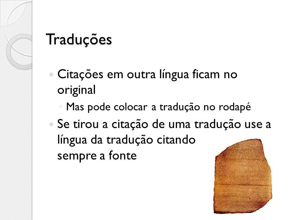 Traduções Citações em outra língua ficam no original