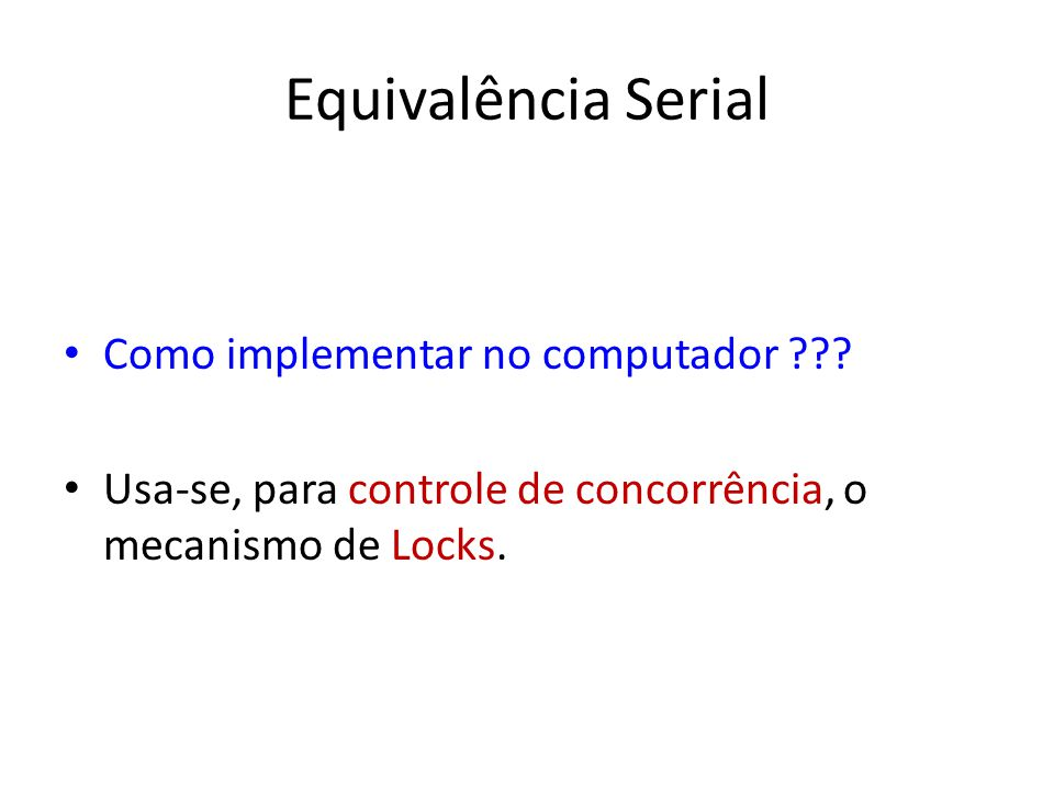 Equivalência Serial Como implementar no computador