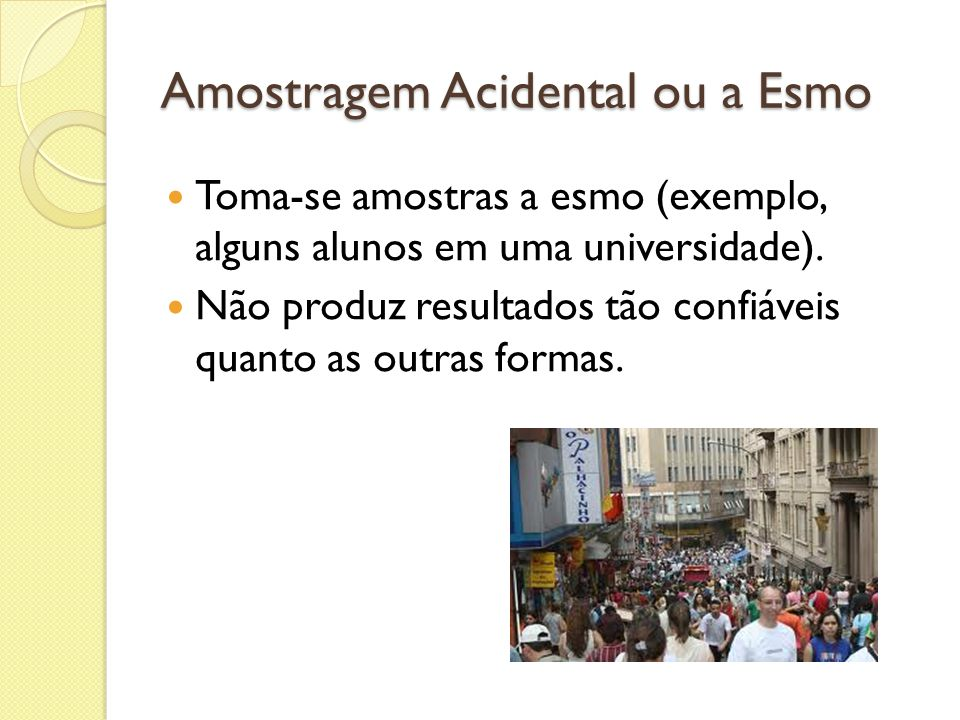 Amostragem Acidental ou a Esmo