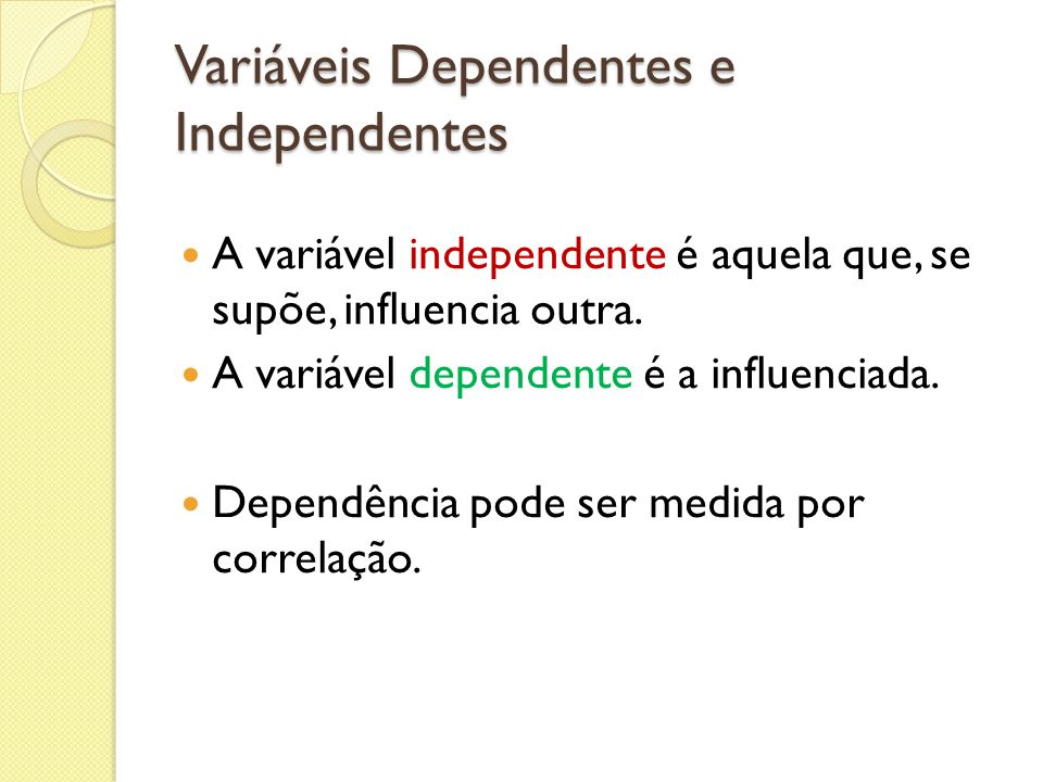 Variáveis Dependentes e Independentes