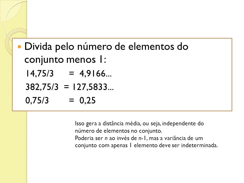 Divida pelo número de elementos do conjunto menos 1: