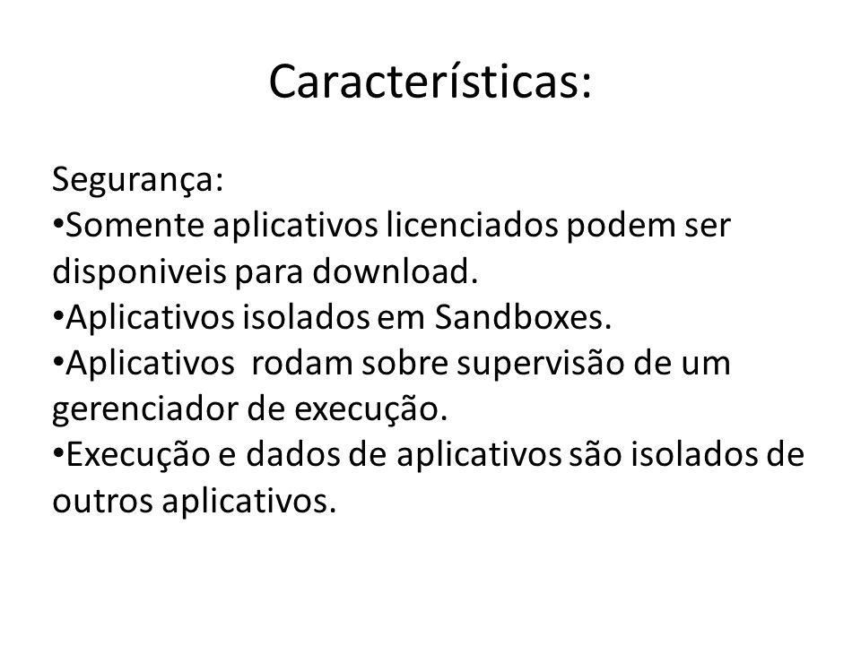 Características: Segurança: