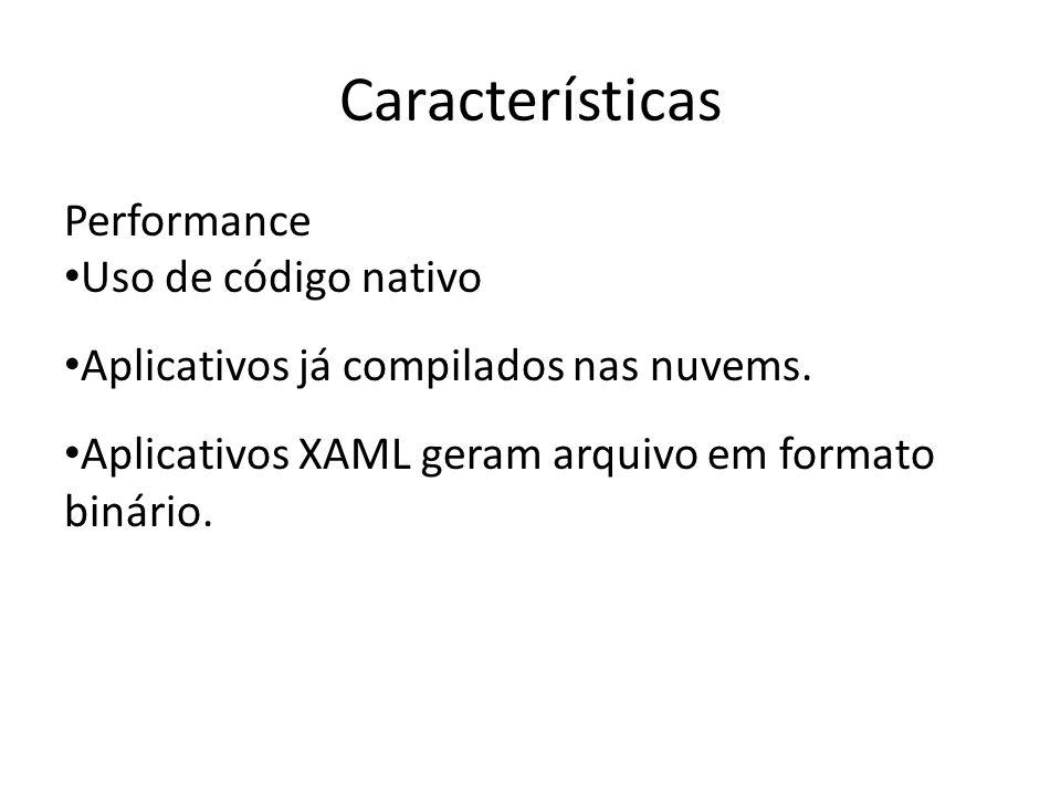 Características Performance Uso de código nativo