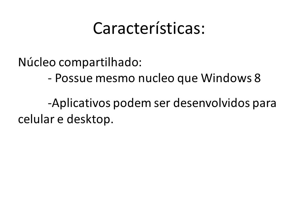 Características: Núcleo compartilhado: