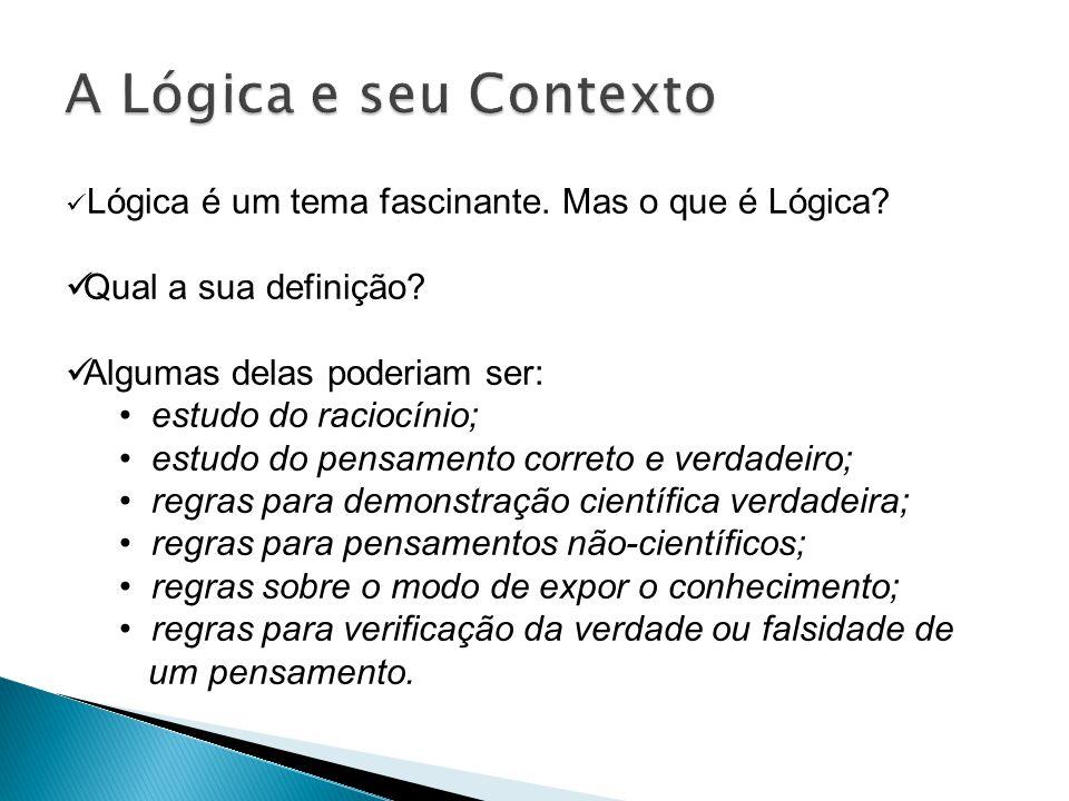 A Lógica e seu Contexto Qual a sua definição
