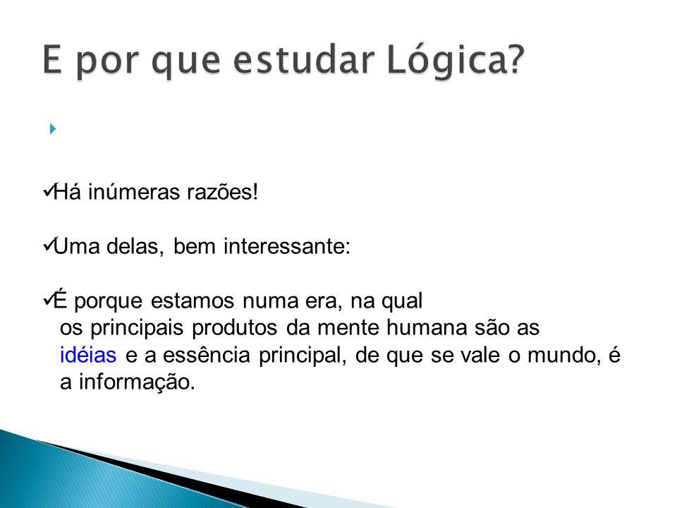 E por que estudar Lógica
