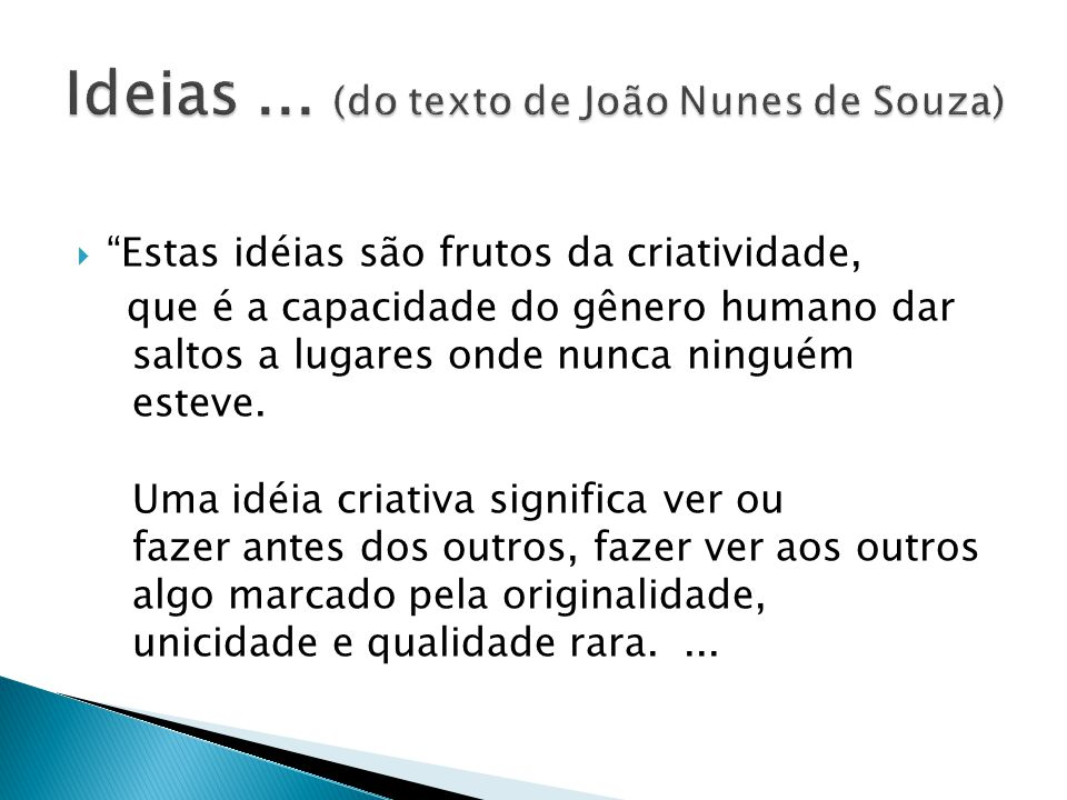 Ideias ... (do texto de João Nunes de Souza)