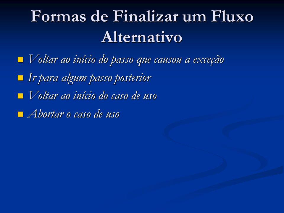 Formas de Finalizar um Fluxo Alternativo