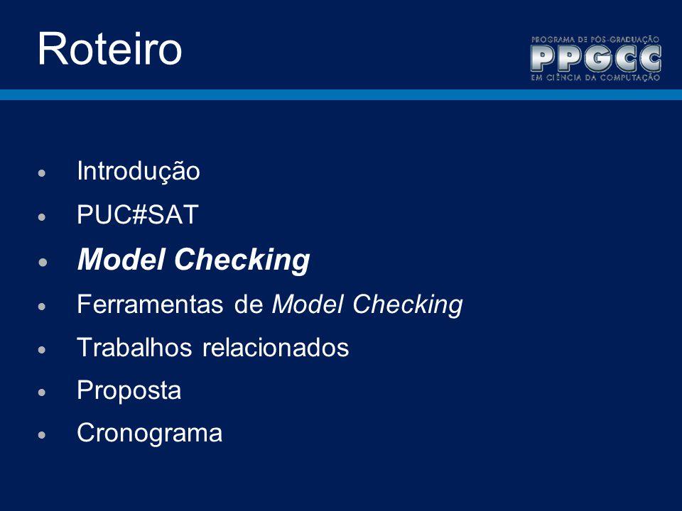 Roteiro Model Checking Introdução PUC#SAT