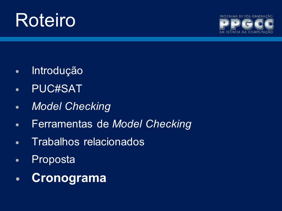 Roteiro Cronograma Introdução PUC#SAT Model Checking