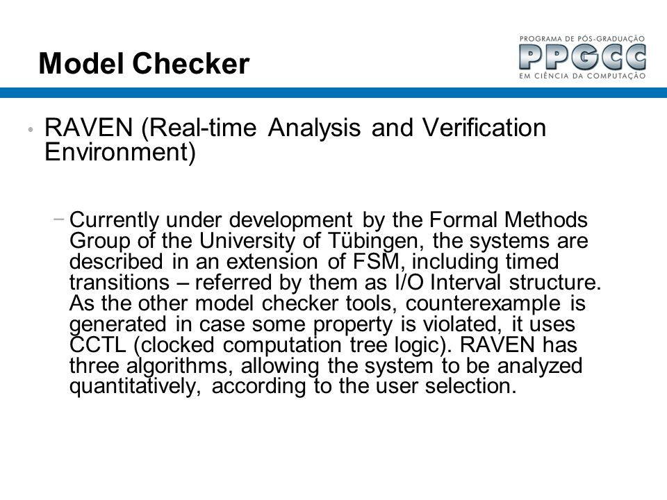 Model Checker RAVEN (Real-time Analysis and Verification Environment)