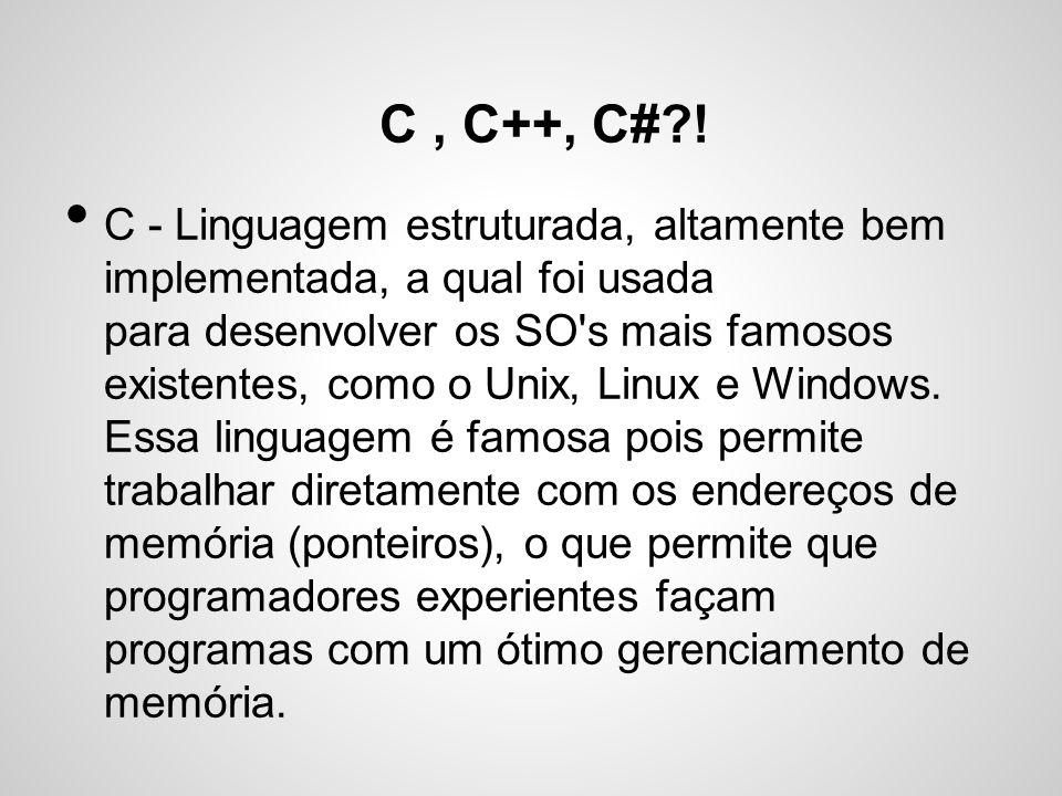C , C++, C# !