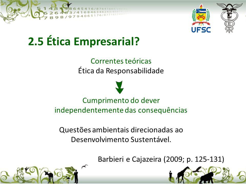 2.5 Ética Empresarial Correntes teóricas Ética da Responsabilidade