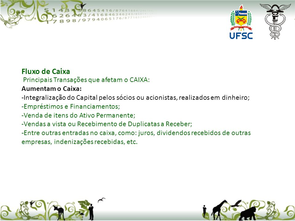 Fluxo de Caixa Principais Transações que afetam o CAIXA: