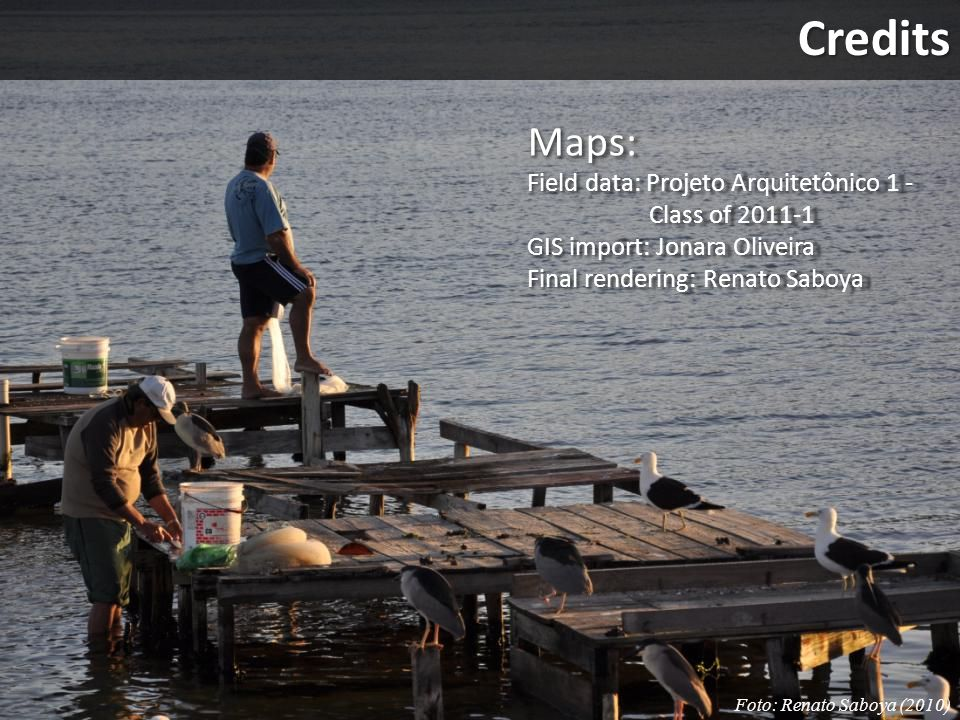 Credits Maps: Field data: Projeto Arquitetônico 1 - Class of 2011-1