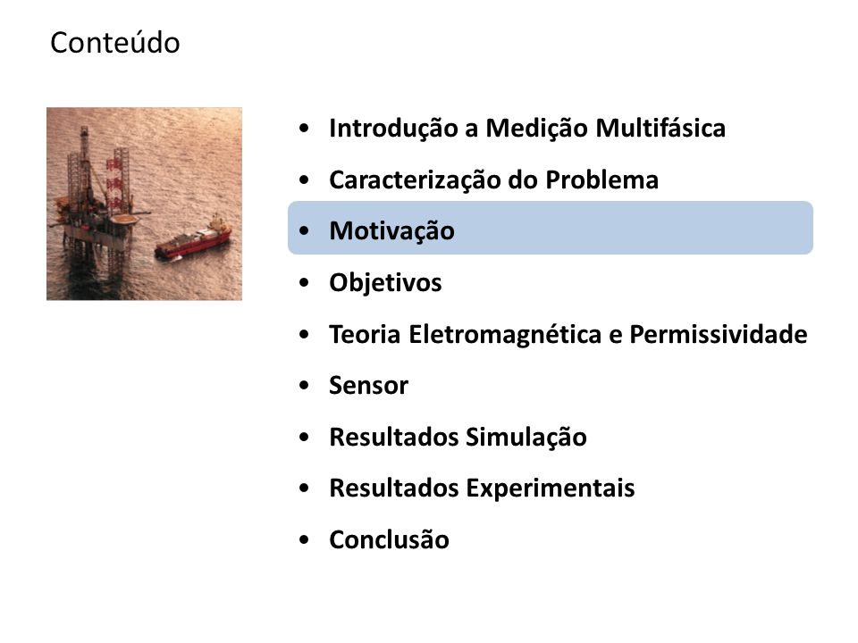 Conteúdo Introdução a Medição Multifásica Caracterização do Problema