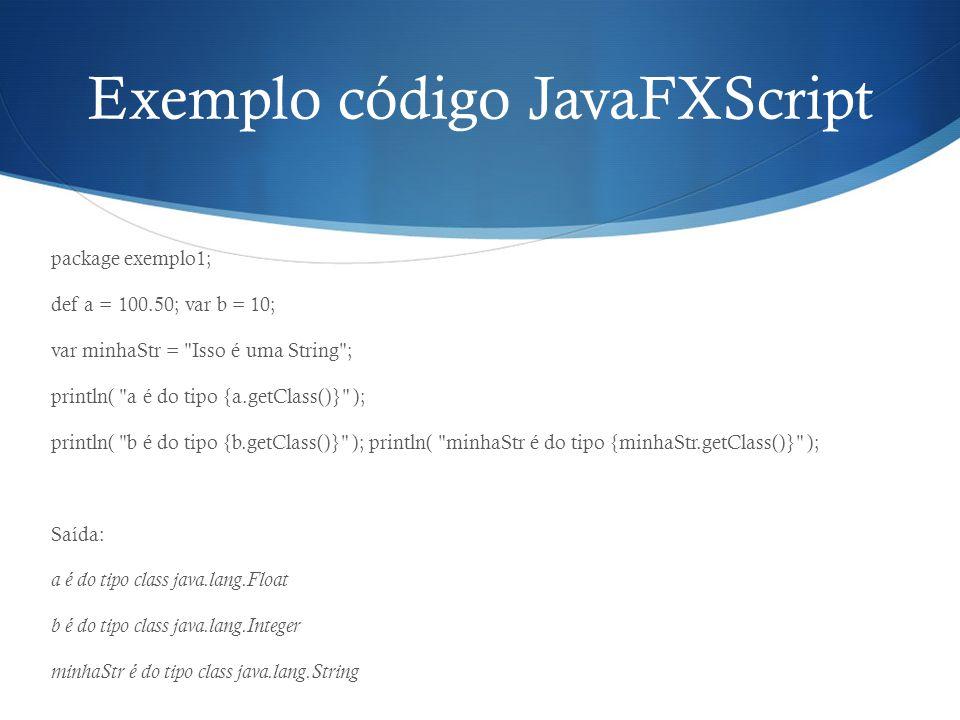 Exemplo código JavaFXScript