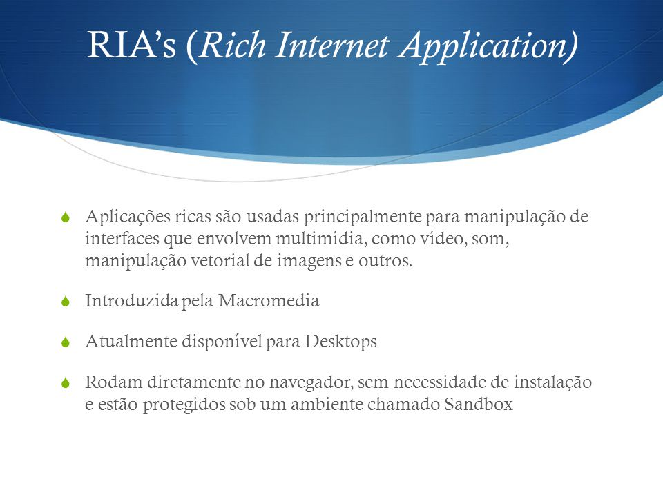 RIA's (Rich Internet Application)