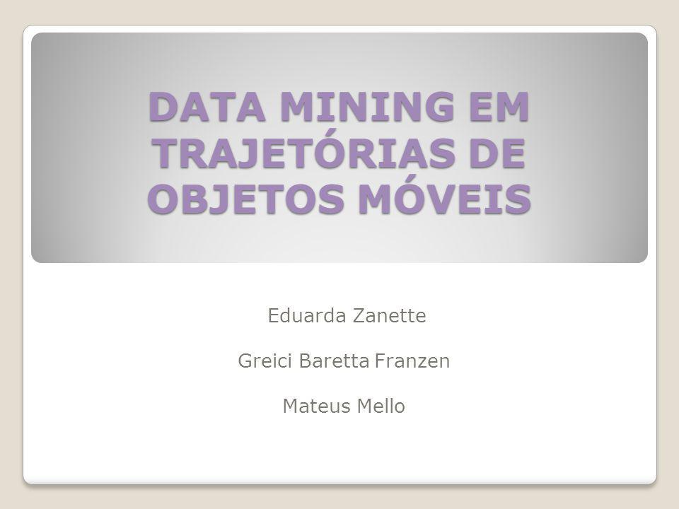 DATA MINING EM TRAJETÓRIAS DE OBJETOS MÓVEIS