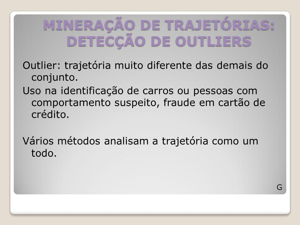 MINERAÇÃO DE TRAJETÓRIAS: DETECÇÃO DE OUTLIERS