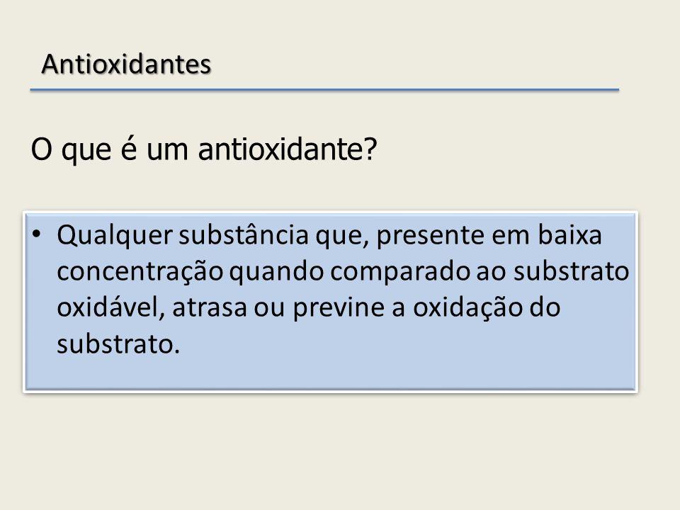 Antioxidantes O que é um antioxidante