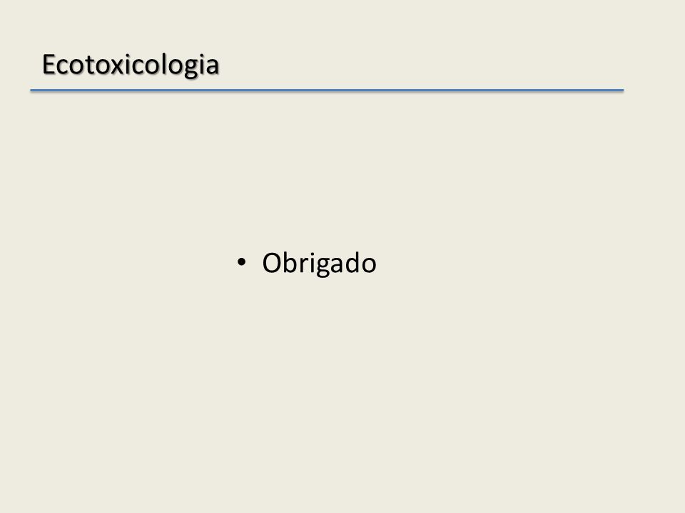 Ecotoxicologia Obrigado