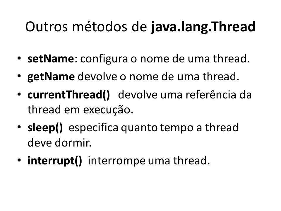 Outros métodos de java.lang.Thread