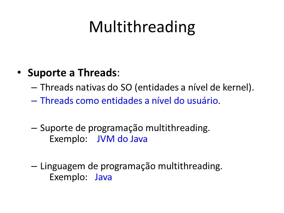 Multithreading Suporte a Threads: