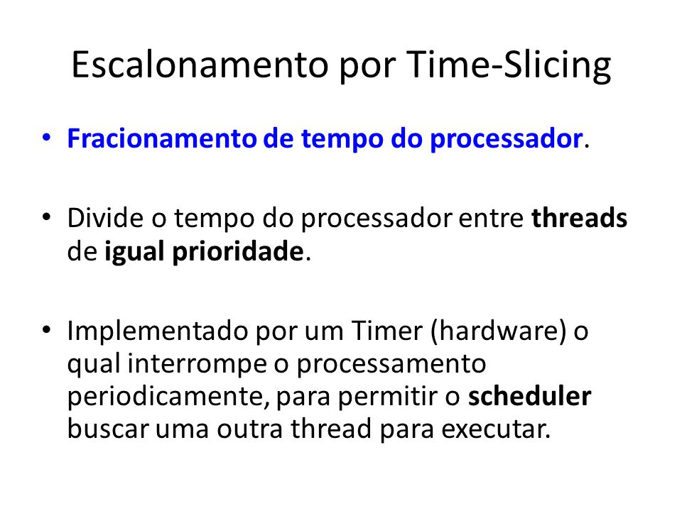 Escalonamento por Time-Slicing