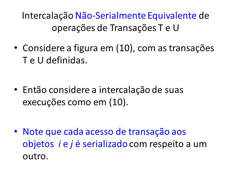 Intercalação Não-Serialmente Equivalente de operações de Transações T e U