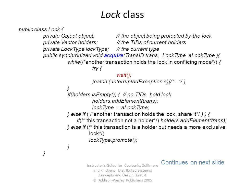 Lock class Continues on next slide public class Lock {