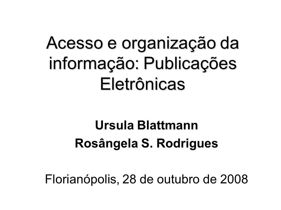Acesso e organização da informação: Publicações Eletrônicas