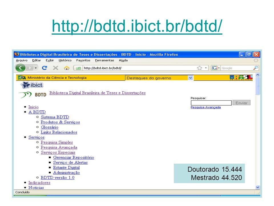 http://bdtd.ibict.br/bdtd/ Doutorado 15.444 Mestrado 44.520