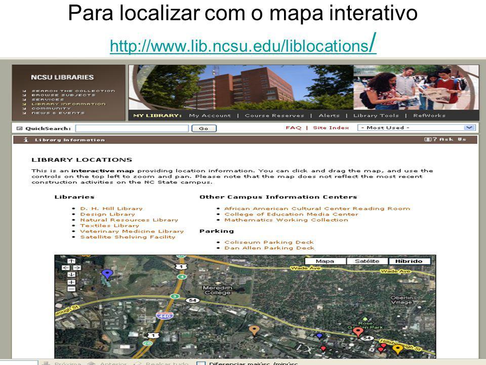Para localizar com o mapa interativo http://www. lib. ncsu