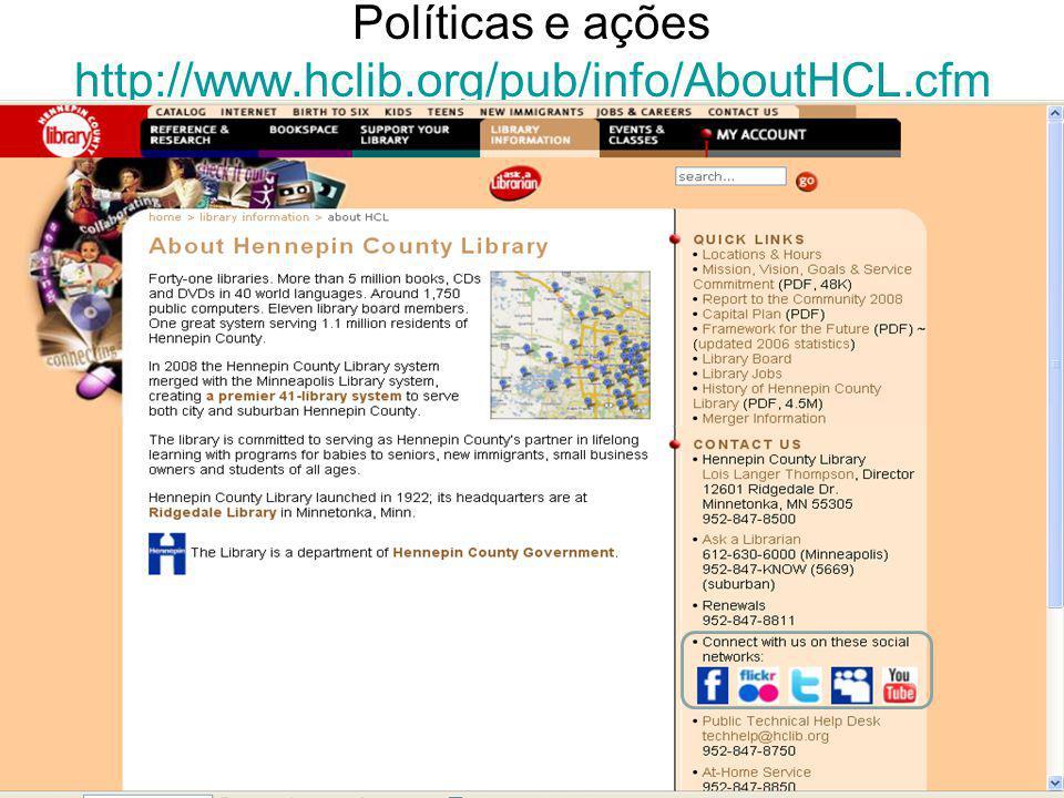 Políticas e ações http://www.hclib.org/pub/info/AboutHCL.cfm