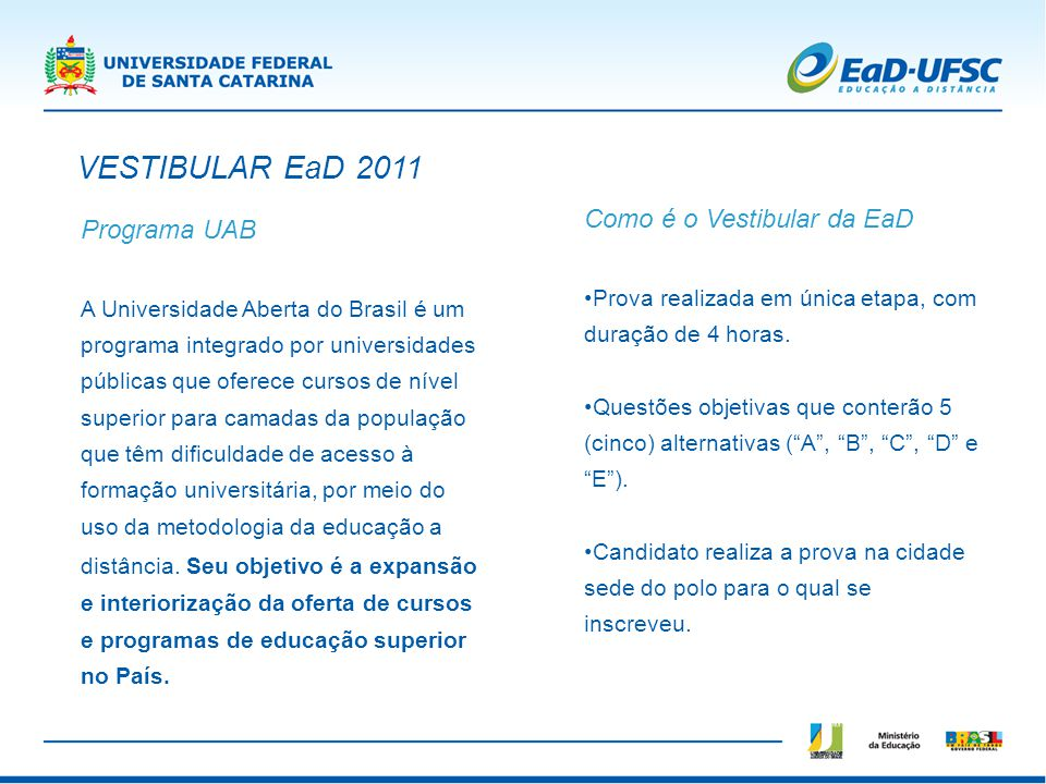 VESTIBULAR EaD 2011 Como é o Vestibular da EaD Programa UAB