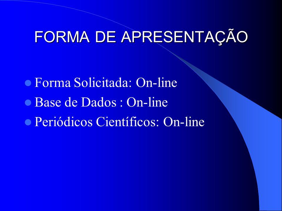 FORMA DE APRESENTAÇÃO Forma Solicitada: On-line