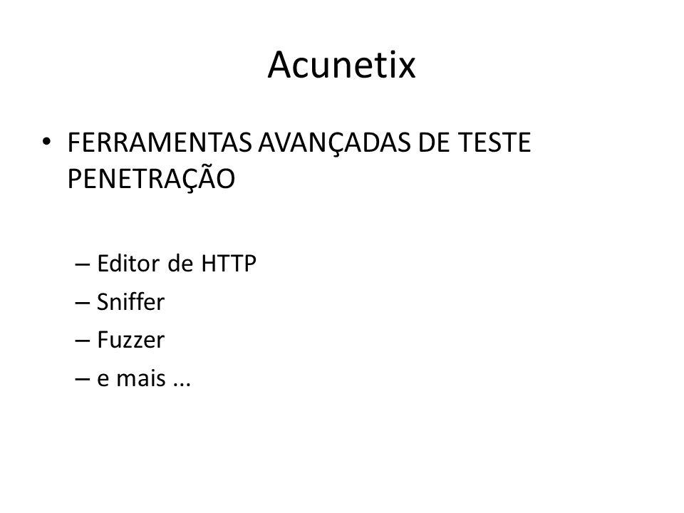 Acunetix FERRAMENTAS AVANÇADAS DE TESTE PENETRAÇÃO Editor de HTTP