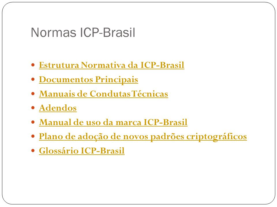 Normas ICP-Brasil Estrutura Normativa da ICP-Brasil