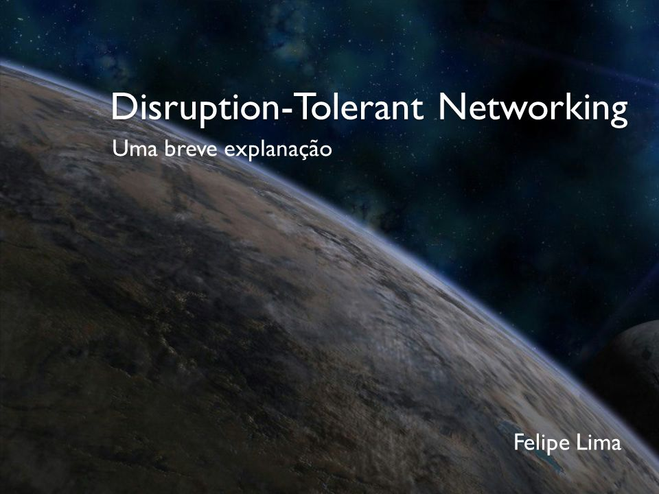 Disruption-Tolerant Networking