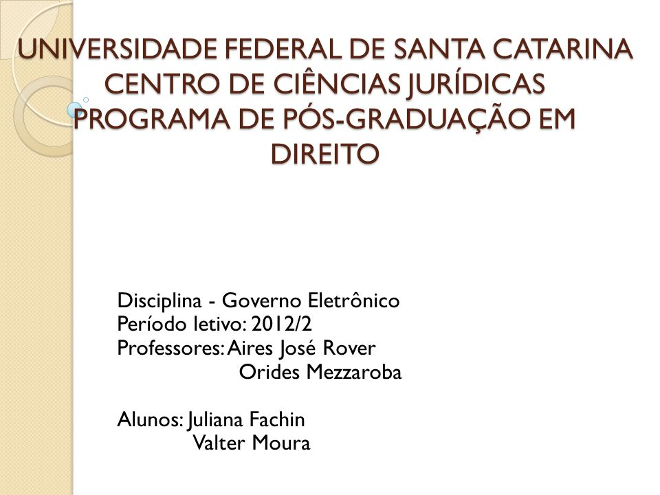 UNIVERSIDADE FEDERAL DE SANTA CATARINA CENTRO DE CIÊNCIAS JURÍDICAS PROGRAMA DE PÓS-GRADUAÇÃO EM DIREITO