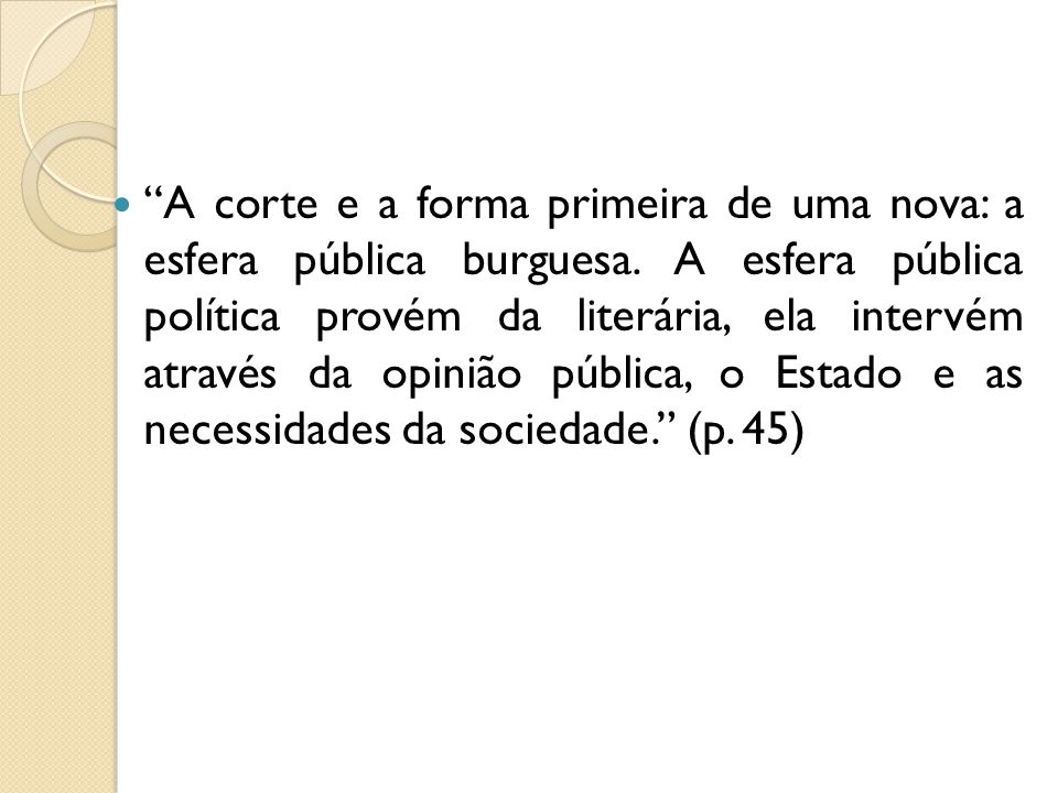 A corte e a forma primeira de uma nova: a esfera pública burguesa