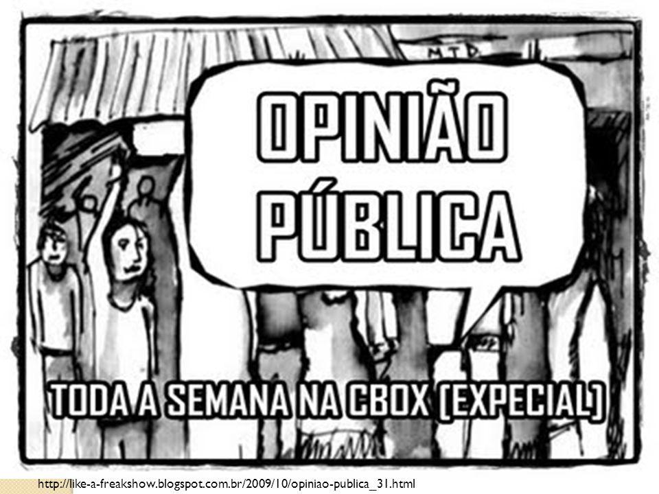 http://like-a-freakshow. blogspot. com. br/2009/10/opiniao-publica_31