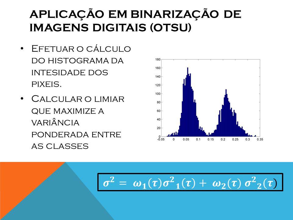 APLICAÇÃO EM Binarização DE IMAGENS DIGITAIS (otsu)