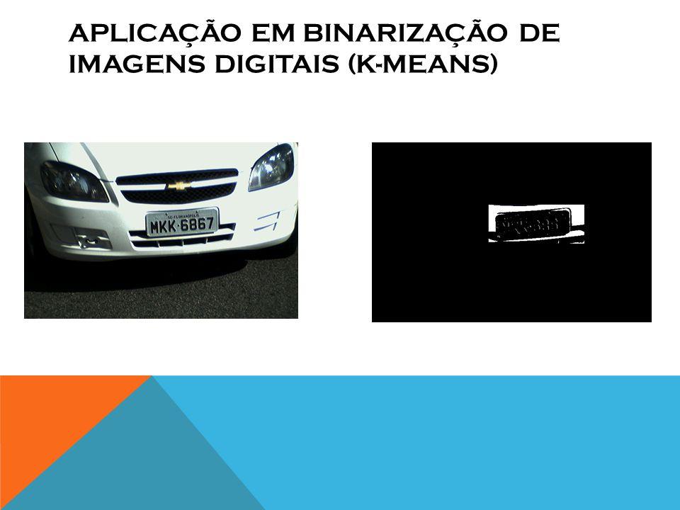 APLICAÇÃO EM Binarização DE IMAGENS DIGITAIS (k-means)