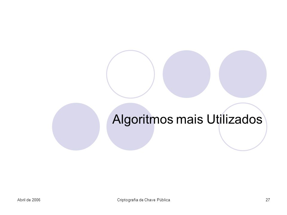 Algoritmos mais Utilizados