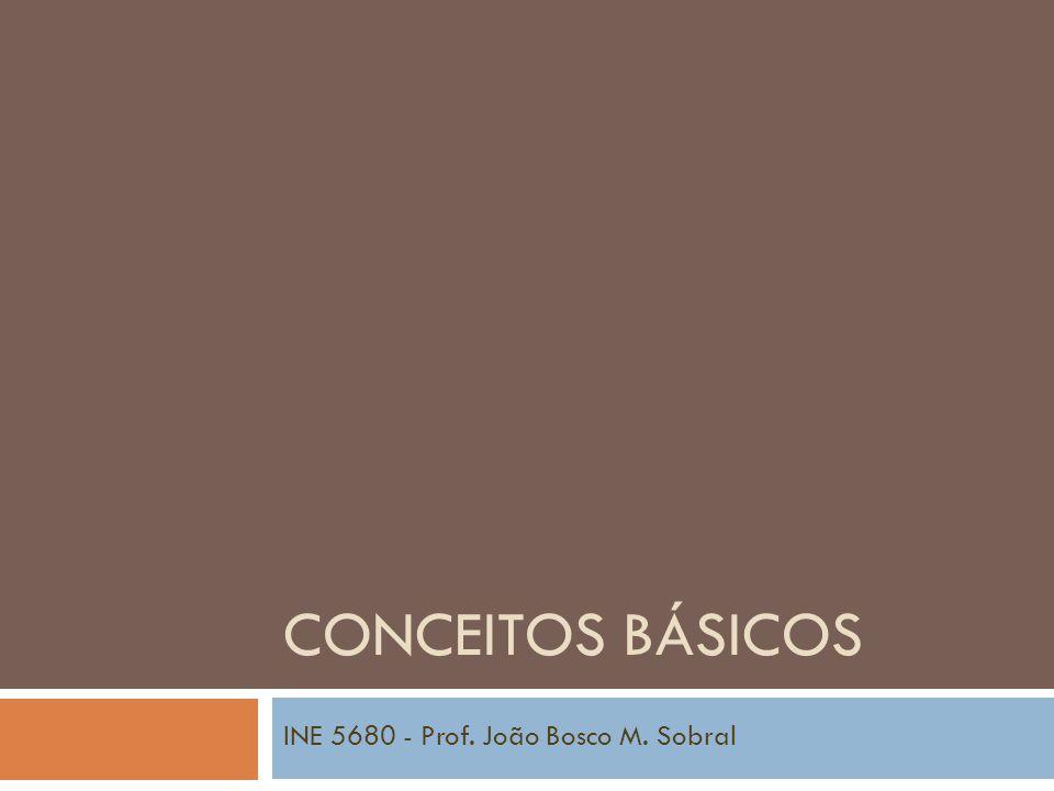 INE 5680 - Prof. João Bosco M. Sobral