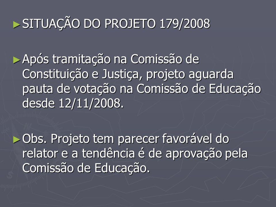 SITUAÇÃO DO PROJETO 179/2008